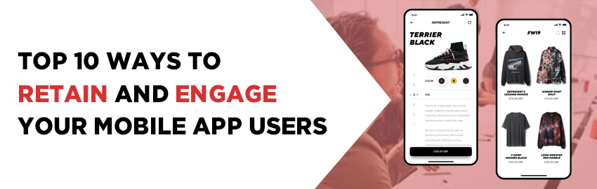 Top 10 Ways to Retain and Engage your Mobile App Users- Promatics Technologies
