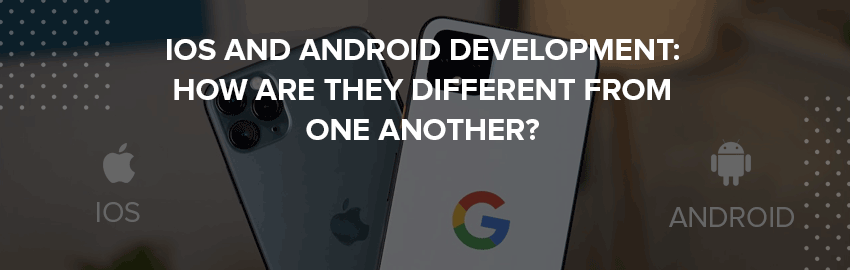 iOS and Android Development How are they different from one another - Promatics Technologies