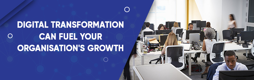 Digital-Transformation-can-Fuel-your-Organisation's-Growth-Promatics-Technologies