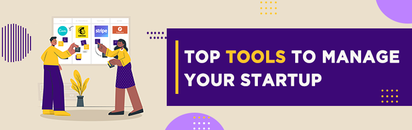 Top tools to manage your startup - Promatics Technologies