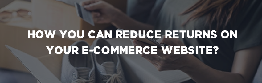 How you can reduce returns on your E-commerce Website - Promatics Technologies
